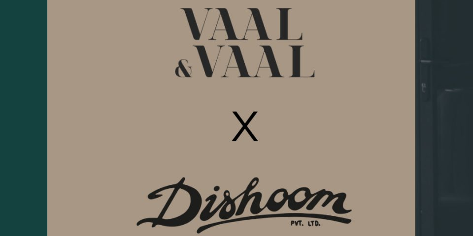 Vaal & Vaal X Dishoom